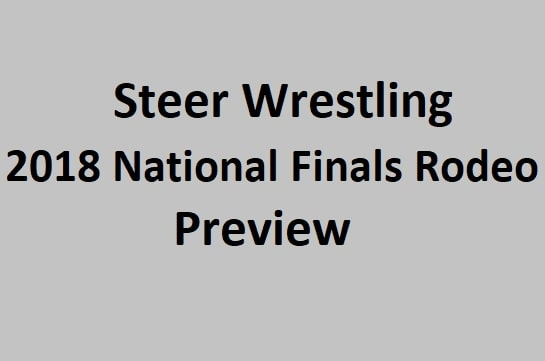 Steer Wrestling National Finals Rodeo Preview